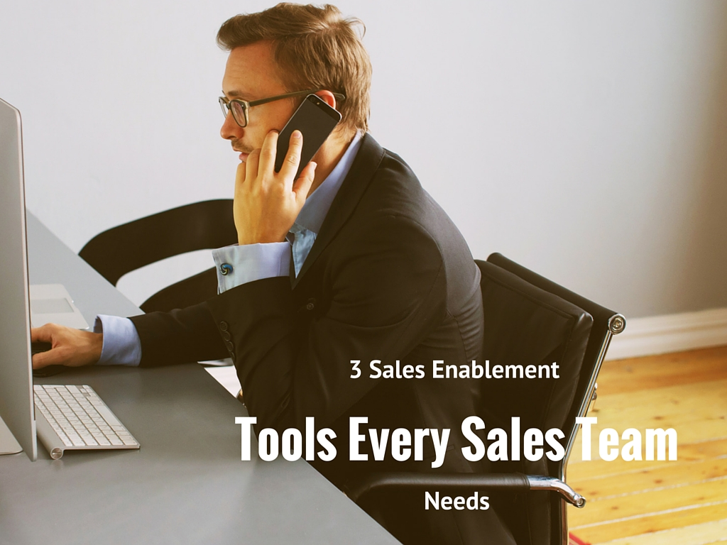 3 Sales Enablement Needs